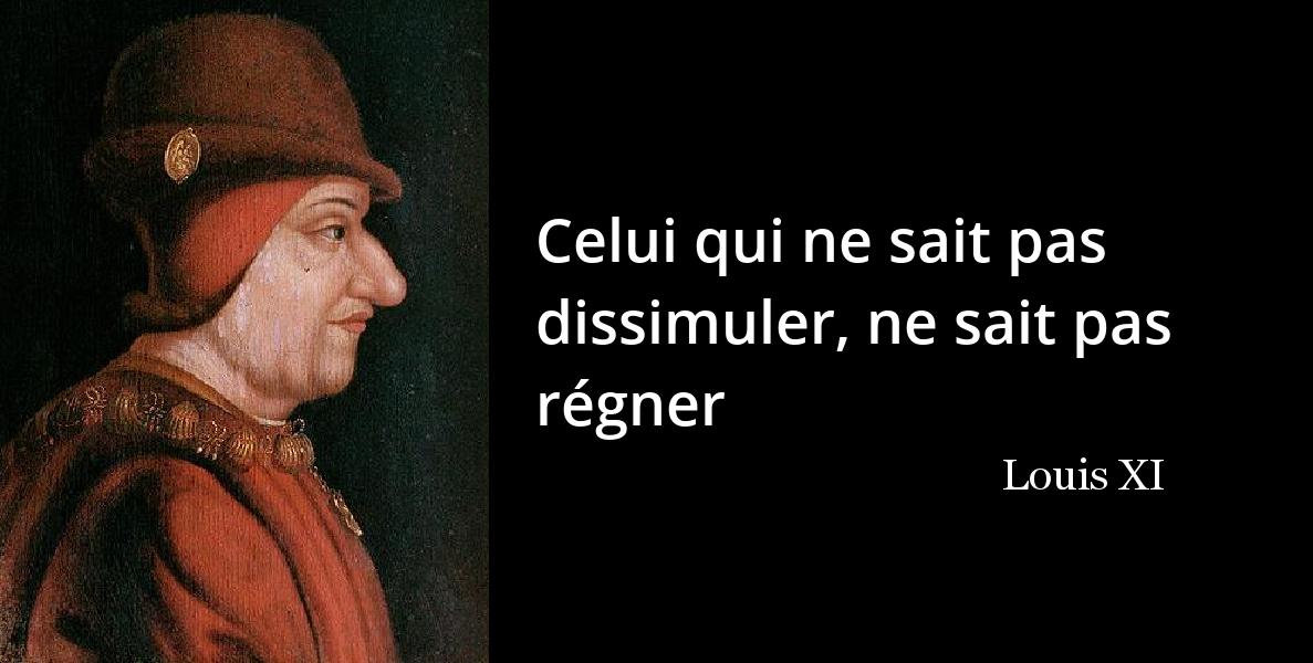 Louis Xi Je Suis France L Histoire En Citations