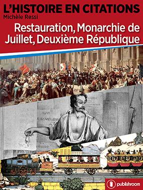 Restauration, Monarchie de Juillet, Deuxième République