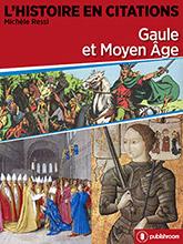 L'Histoire en citations - Gaule et Moyen Âge