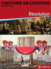 L'Histoire en citations - Révolution
