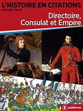L'Histoire en citations - Directoire, Consulat et Empire