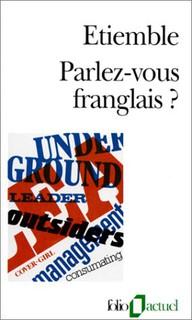 René Étiemble Parlez-vous franglais ?