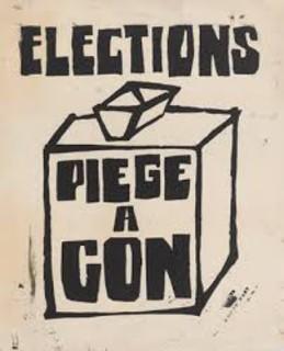 Élections - trahison. Élections - piège à cons.