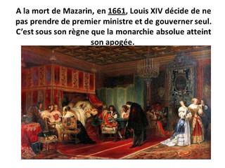 Mazarin : « Sire, je vous dois tout, mais je m'acquitte envers Votre Majesté en lui donnant Colbert. »