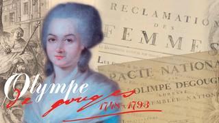 Olympe de Gouges : « La femme a le droit de monter à l'échafaud... »